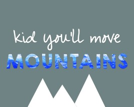 kid-youll-move-mountains